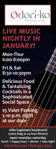 Enjoy Live Music Monday thru Thursday 6:00 - 8:00pm Friday and Saturday from 8:30 - 10:30pm